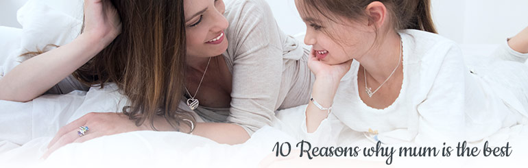 10 Reasons Why Mum is The Best